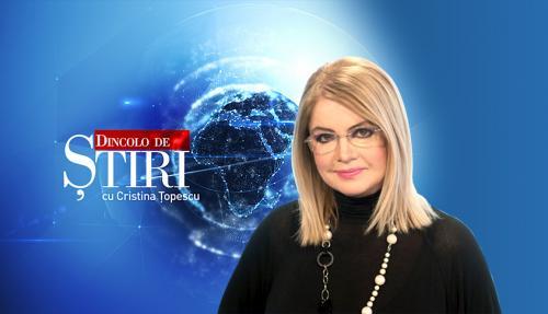 Dincolo de știri, cu Cristina Țopescu