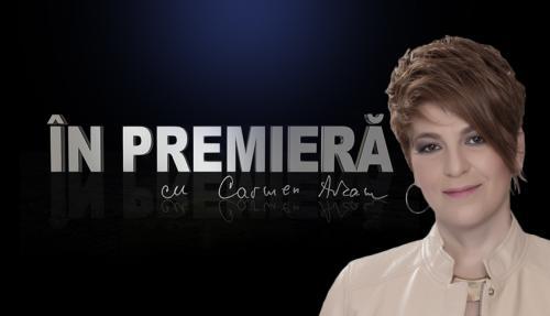 În Premieră, cu Carmen Avram