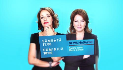 News Magazine, cu Maria Coman sau Sabina Iosub