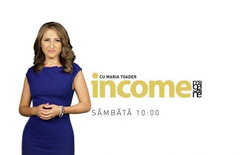 Income Magazine, cu Maria Toader